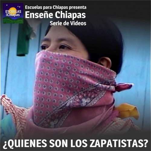 ¿Quiénes son los Zapatistas?-Spanish Version