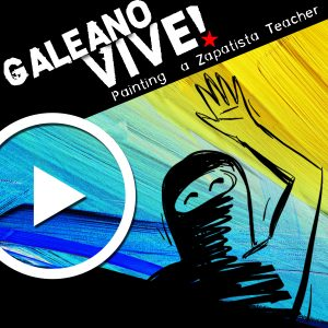 Galeano Lives! Painting a Zapatista Teacher