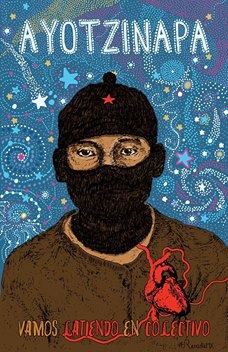 The Mayan Zapatistas of Chiapas, Mexico have pledged their support to the murdered and disappeared student-teachers of Ayotzinapa.
