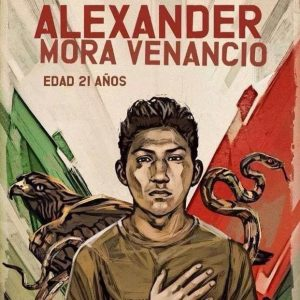 Alexander Mora Venacio was a student studying to be a public school teacher at Ayotzinapa. He was disappeared by Mexican government political authorities and police. His burned body was found in the city dump.
