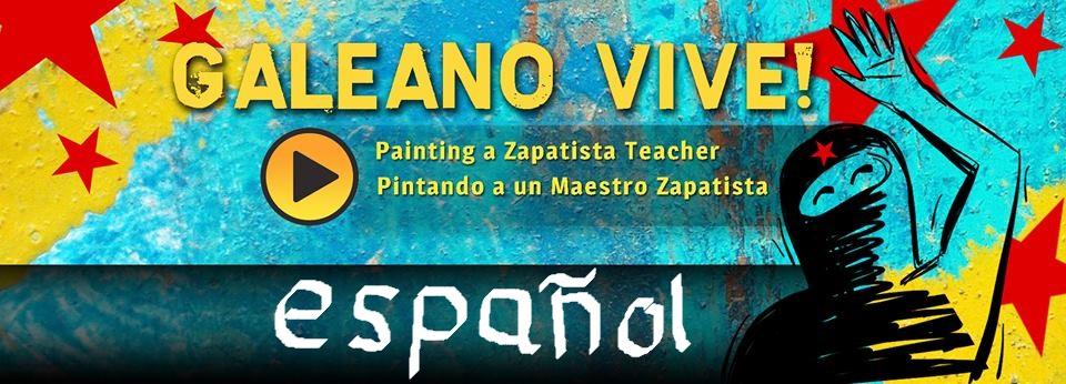 ¡Galeano Vive! Pintando a un Maestro Zapatista
